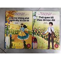 Nhật ký trưởng thành của những đứa trẻ ngoan Hai cuốn Cha mẹ không phải là đầy tớ của tôi và Thói quen tốt theo tôi trọn đời