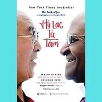 Hỷ lạc từ tâm (The Book of Joy: Lasting Happiness in a Changing World) - Tác giả: Desmond Tutu