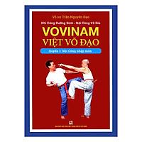 Khí Công Dưỡng Sinh - Nội Công Võ Gia - Vovinam Việt Võ Đạo - Quyển 1 : Nội Công Nhập Môn