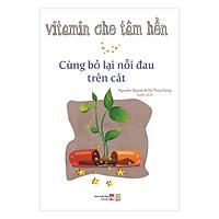 Vitamin Cho Tâm Hồn - Cùng Bỏ Lại Nỗi Đau Trên Cát
