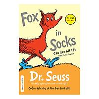 Dr. Seuss  –  Fox In Socks –  Cáo Đeo Bít Tất (Tái Bản 2018)