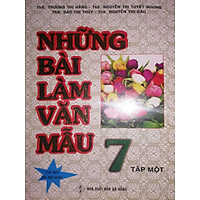 Những Bài Làm Văn Mẫu 7 - Tập 1