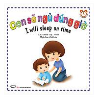 Bộ Kỹ Năng Trong Sinh Hoạt II - Con Sẽ Ngủ Đúng Giờ - I Will Sleep On Time (Song Ngữ Việt - Anh)