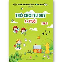 Trò chơi tư duy 4-5 tuổi Tập 2