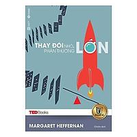 Sách - TedBooks Thay Đổi Nhỏ Phần Thưởng Lớn ( Tặng Postcard )