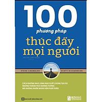 Sách Kỹ Năng Sống: 100 Phương Pháp Thúc Đẩy Mọi Người ( Tặng Bookmark)