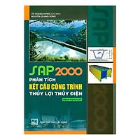Sap 2000 Phân Tích Kết Cấu Công Trình Thủy Lợi Thủy Điện - Phần Nâng Cao
