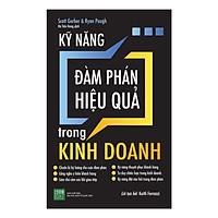 Sách Hay Giúp Bạn Thành Công Trong Mọi Cuộc Đàm Phán: Kỹ Năng Đàm Phán Hiệu Quả Trong Kinh Doanh; Tặng Kèm Bookmark Sáng Tạo