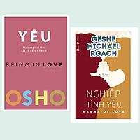 Combo 2 cuốn: OSHO - Yêu - Being In Love + Nghiệp Tình Yêu