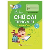 Bé tự tin bước vào lớp 1 - Bé học chữ cái tiếng Việt (chữ thường) - Tập 2
