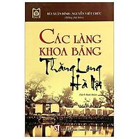 Sách Các Làng Khoa Bảng Thăng Long - Hà Nội - Xuất Bản Năm 2010 (NXB Chính Trị Quốc Gia Sự Thật)