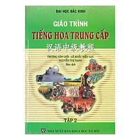 Giáo Trình Tiếng Hoa Trung Cấp - Tập 2