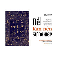 Combo hai cuốn sách dành cho tuổi trẻ thành công: Nhà Giả Kim + Để Làm Nên Sự Nghiệp (Tái Bản)