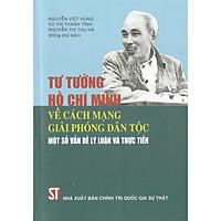 Sách Tư Tưởng Hồ Chí Minh Về Cách Mạng Giải Phóng Dân Tộc Một Số Vấn Đề Lý Luận Và Thực Tiễn
