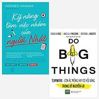Combo Do Big Things + Kỹ Năng Làm Việc Nhóm Của Người Nhật