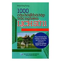 1000 Câu Hỏi Và Bài Tập Trắc Nghiệm Lịch Sử Lớp 11