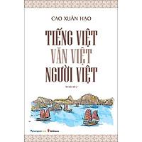 Sách Tiếng Việt - Văn Việt - Người Việt (Tái bản năm 2021)
