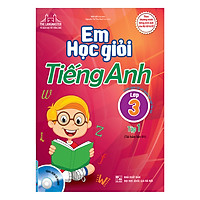 Em Học Giỏi Tiếng Anh Lớp 3 Tập 1 - Kèm Đĩa CD (Tái Bản)