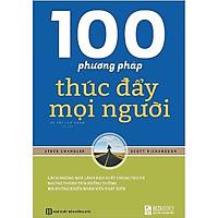 100 Phương Pháp Thúc Đẩy Mọi Người ( tặng kèm bút tạo hình ngộ nghĩnh )