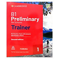 B1 Preliminary for Schools Trainer 1 for the Revised 2020 Exam Six Practice test With Answers and Teacher's Notes With Downloadable Audio