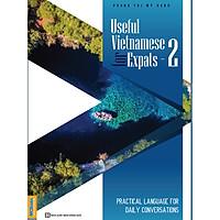 Useful Vietnamese For Expats - 2 (Quét QR Code tại App MCBooks Để Nhận Bộ Quà Tặng) (Quà Tặng: Bút Animal Kute')