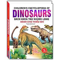 Children'S Encyclopedia Of Dinosaurs - Bách Khoa Thư Khủng Long Dành Cho Thiếu Nhi (Bìa Cứng)