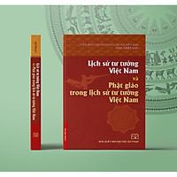 Lịch Sử Tư Tưởng Việt Nam Và Phật Giáo Trong Lịch Sử Tư Tưởng Việt Nam (Bìa mềm)