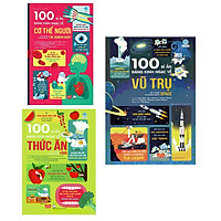 100 Things To Know - 100 Bí Ẩn Kinh Ngạc Về Thức Ăn + Cơ Thể Người + Vũ Trụ (Bộ 3 Cuốn)