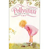 Pollyanna - Mặt Trời Bé Con (Tái Bản 2020)