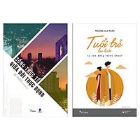Combo Tiểu Thuyết Lãng Mạn Khơi Dậy Niềm Yêu Cuộc Sống, Khát vọng Thành Công Trong Bạn:Sống Thực Tế Giữa Đời Thực Dụng +  Tuổi Trẻ Lạc Bước - Ta Còn Đứng Trước Nhau? ( Tặng Kèm Bookmark Love Life)