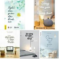 Combo 5 Cuốn Tư Duy Sống : Sống Đơn Giản Cho Mình Thanh Thản + Nghĩ Đơn Giản Cho Đời Bình An + Nghĩ Đơn Giản, Sống Đơn Thuần +  Lối Sống Tối Giản Của Người Nhật +  Sống Tối Giản / BooksetMK