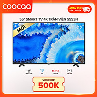 Android Tivi Coocaa 4K 55 inch 55S3N