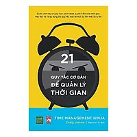 Cuốn Sách Giúp Bạn Lấy Lại Thời Gian Và Cân Bằng Cuộc Sống: 21 Quy Tắc Cơ Bản Để Quản Lý Thời Gian (hãy làm chủ cuộc sống của bạn)