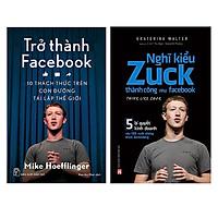 Combo Trở Thành Facebook + Nghĩ Kiểu Zuck Thành Công Như Facebook