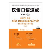 Luyện Nói Tiếng Trung Quốc Cấp Tốc - Trình Độ Sơ Cấp - Tập 2 (Kèm CD ) ( Tái Bản)