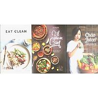 Combo 3 Cuốn: Eat Clean + Về Nhà Ăn Cơm + Chào Juice