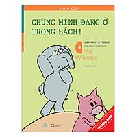 Voi & Lợn - Tập 9 - Chúng Mình Đang Ở Trong Sách - We Are In A Book!