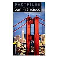 Oxford Bookworms Library (3 Ed.) 1: San Francisco Factfile