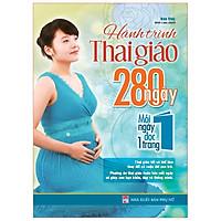 Sách: Hành Trình Thai Giáo 280 Ngày, Mỗi Ngày Đọc Một Trang