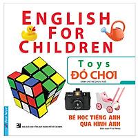 Bé Học Tiếng Anh Qua Hình Ảnh - Đồ Chơi (Tái Bản)