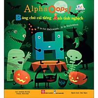 AlphaOops! Bảng Chữ Cái Tiếng Anh Tinh Nghịch - H Is For Halloween - H Là Halloween