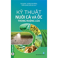 Kỹ Thuật Nuôi Cá Và Ốc Trong Ruộng Lúa