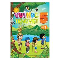 Vui Học Tiếng Việt Lớp 5 (Tập 1)
