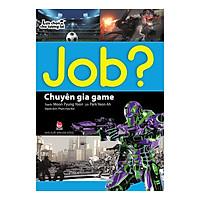 Lựa Chọn Cho Tương Lai JOB? - Chuyên Gia Game