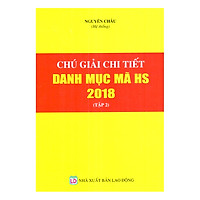 Chú Giải Chi Tiết Danh Mục Mã HS Năm 2018 - Tập 2