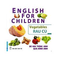 Bé Học Tiếng Anh Qua Hình Ảnh - Rau Củ (Mới)