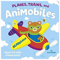 Planes, Trains, and Animobiles : Super Fun with Animal Puns!