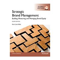 Strategic Brand Management: Global Edition, 4/E