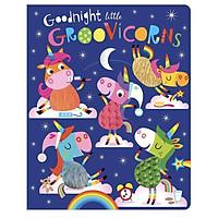 Goodnight Little Groovicorns - Chúc Ngủ Ngon Kỳ Lân Bé Nhỏ
