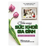 Cẩm Nang Sức Khỏe Gia Đình (Sách Dùng Cho Mọi Nhà)